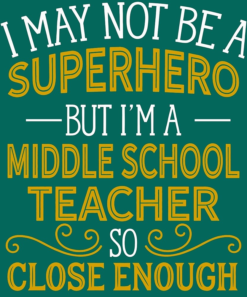 Superhero But Middle School Teacher  by AlwaysAwesome