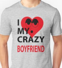 I LOVE MY CRAZY BOYFRIEND Unisex T-Shirt
