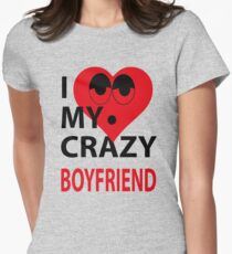 I LOVE MY CRAZY BOYFRIEND T-Shirt