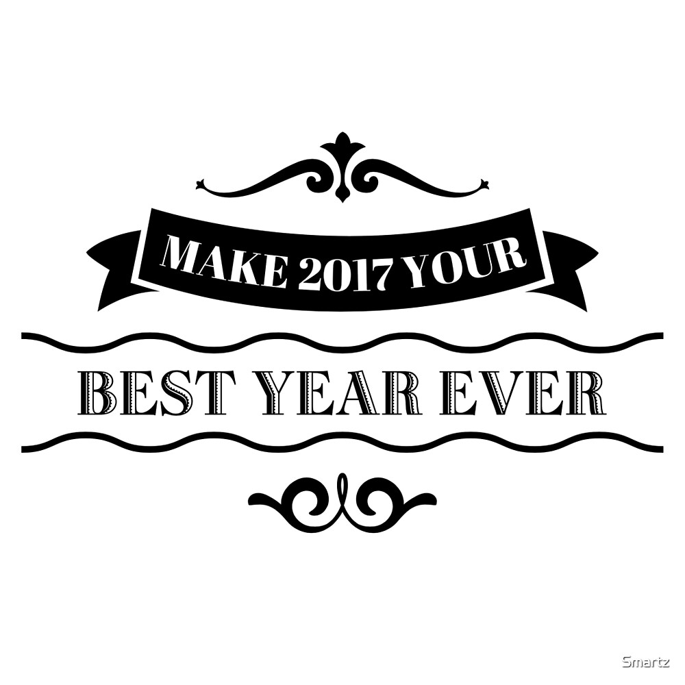 Make 2017 Your Best Year Ever by Smartz