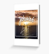 Jehovah is my light - Psalm 27:1 Greeting Card