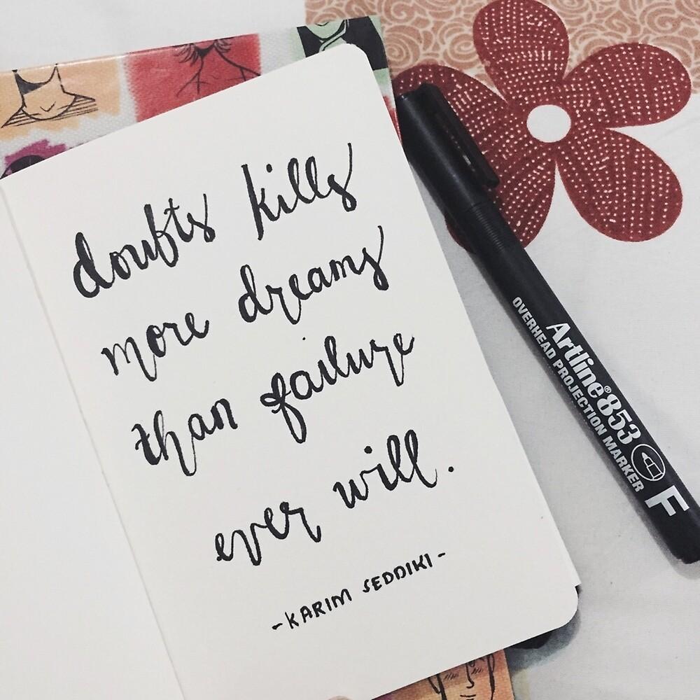 Doubt Kills Dreams by wtvrcait