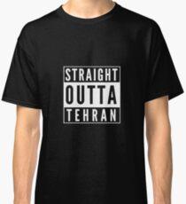 Straight Outta Tehran Classic T-Shirt