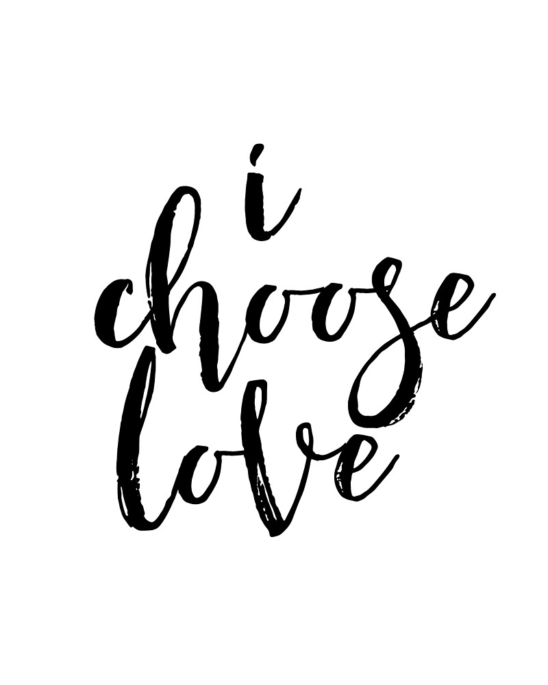 "PRINTABLE Poster Wedding Gift, Art Home Decor ""I Choose Love"" Typography Poster Black Script by Nathan Moore"