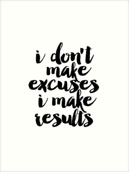 I Dont Make Excuses I Make Results Motivation Poster Success