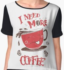I Need More Coffee Women's Chiffon Top