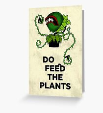 Don't Feed the Plants Greeting Card