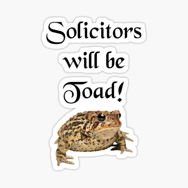 Solicitors will be Toad Sticker