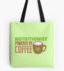 Nutritionist powered by coffee Tote Bag