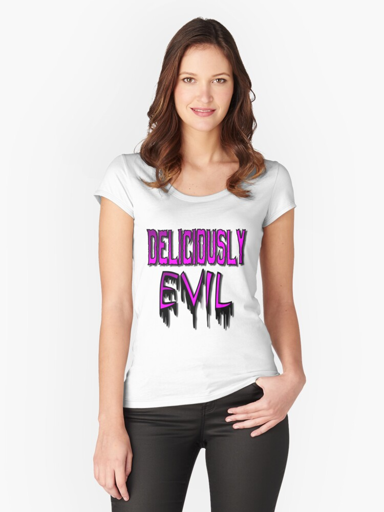 Deliciously Evil Women's Fitted Scoop T-Shirt Front