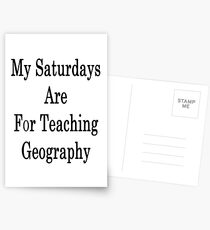 My Saturdays Are For Teaching Geography  Postcards