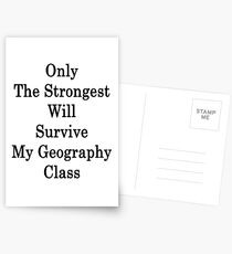 Only The Strongest Will Survive My Geography Class  Postcards