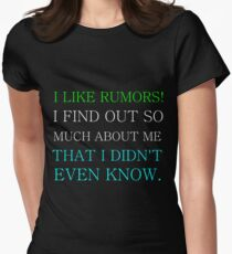 I LIKE RUMORS! I FIND OUT SO MUCH ABOUT ME Women's Fitted T-Shirt