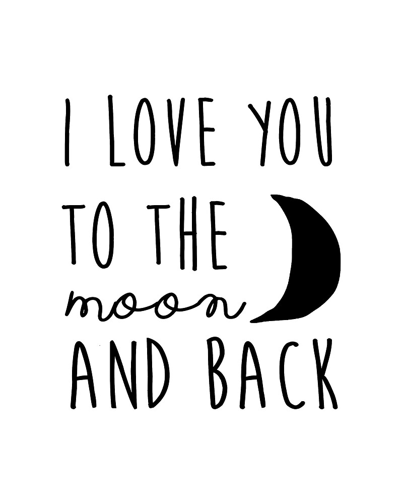 I love you to the moon and back nursery printable quote, printable women gift PRINTABLE art by Nathan Moore