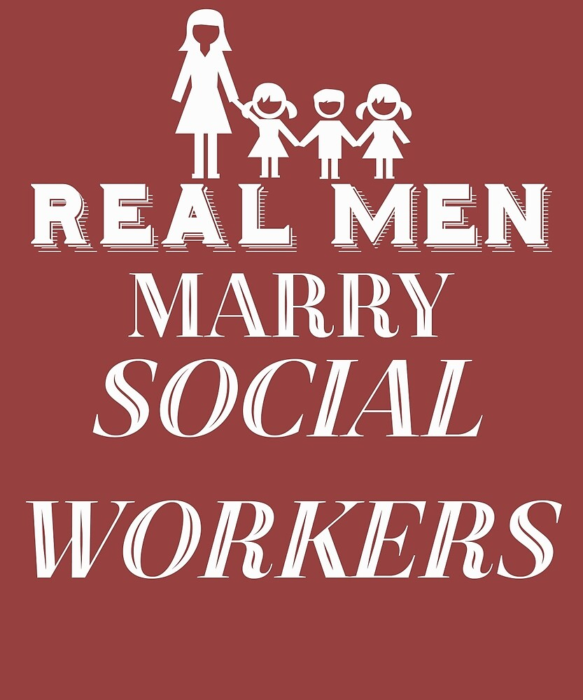 Real Men Marry Social Workers by AlwaysAwesome