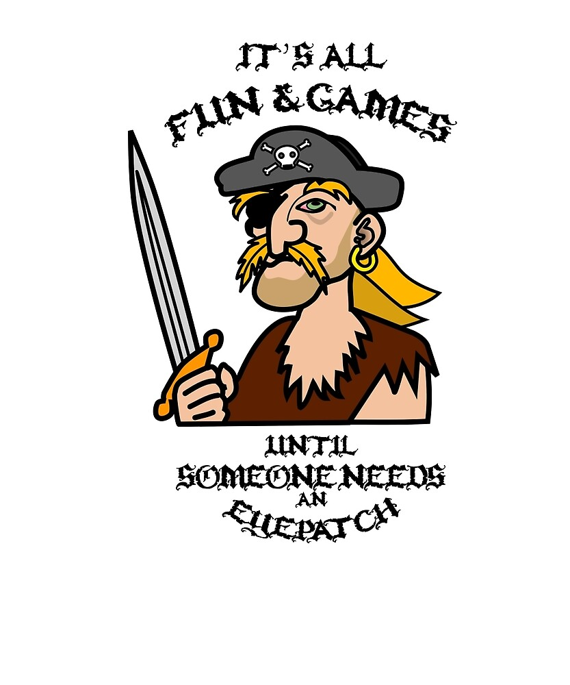It's All Fun And Games Pirate Fun by CleverTshirtCo