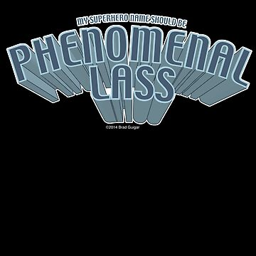 Superhero Name: Phenomenal Lass by guigar