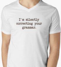 I'm Silently Correcting Your Grammar. Men's V-Neck T-Shirt