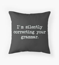 Cojín Estoy corrigiendo silenciosamente tu gramática.