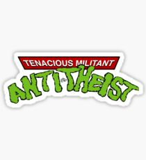 Tenacious Militant Anti-Theist by Tai's Tees Sticker