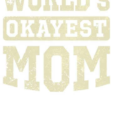 Vintage World's Okayest Mom Funny Mothers Day by vvhdesign