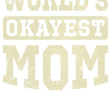 Vintage World's Okayest Mom Funny Mothers Day by vvhdesign