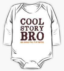 Cool Story Bro One Piece - Long Sleeve