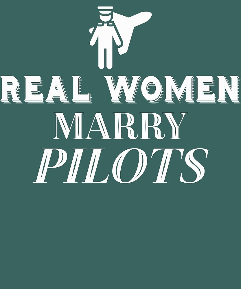 Real Women Marry Pilots  by AlwaysAwesome