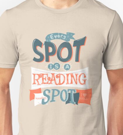Every spot is a reading spot Unisex T-Shirt