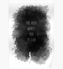 The Void Wants You to Live Poster