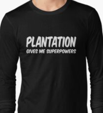 Plantation Funny Superpowers T-shirt Long Sleeve T-Shirt