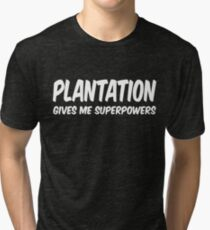 Plantation Funny Superpowers T-shirt Tri-blend T-Shirt