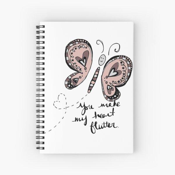 You Make My Heart Flutter Spiral Notebook