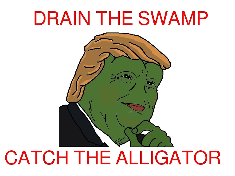 Drain the Swamp, Catch The Alligator by Dykland Wonderbread