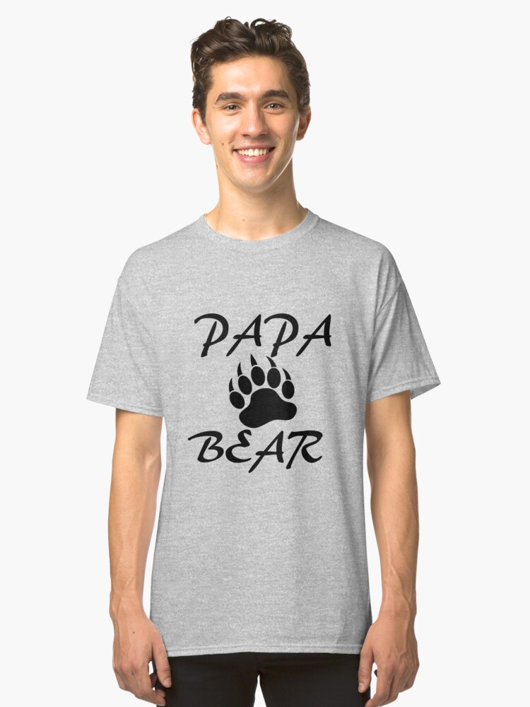Papa Bear Dad Fathers Day Gift Cute Funny Gift For Men T Shirt Classic T-Shirt Front