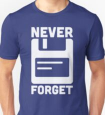 Never Forget Floppy Disk Quote T-Shirt