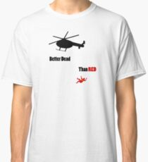 Better Dead Than Red Classic T-Shirt