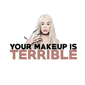 Your Makeup is Terrible by katyannabel