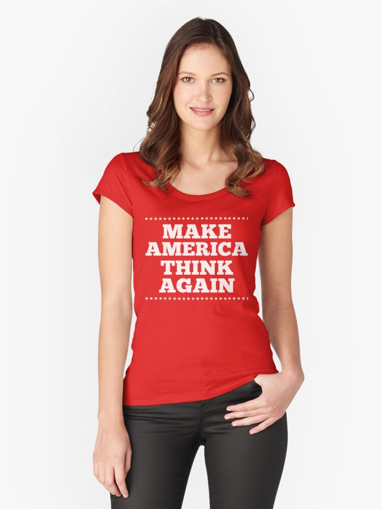 Make America Think Again Women's Fitted Scoop T-Shirt Front