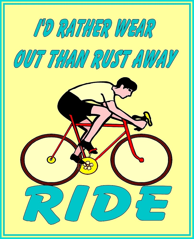 BICYCLE RIDE: Rather Than Rust Print by posterbobs