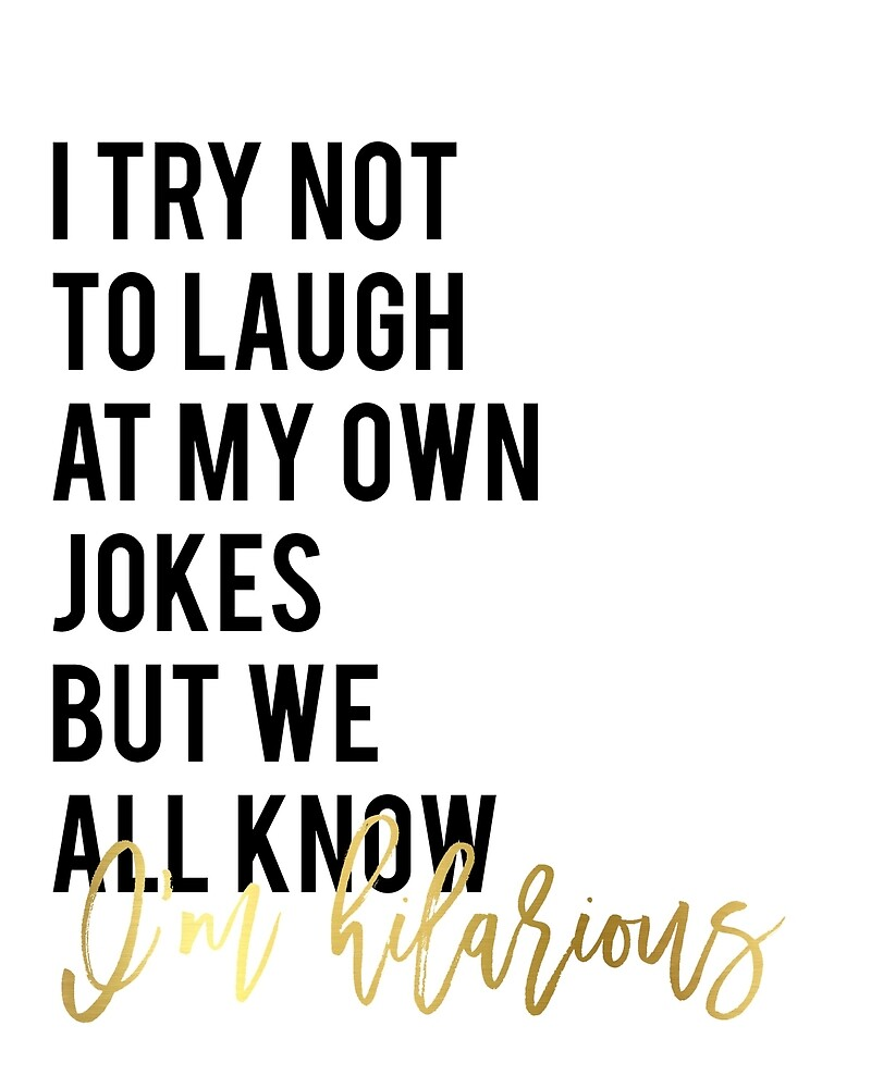 "Funny wall art print decor Funny quote printable ""I try not to laugh at my own jokes but we all know I'm hilarious"" glitter text by Nathan Moore"