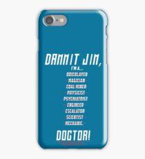 "Star Trek - Dammit Jim, I'm a Doctor - Doctor Leonard ""Bones"" McCoy iPhone Case/Skin"