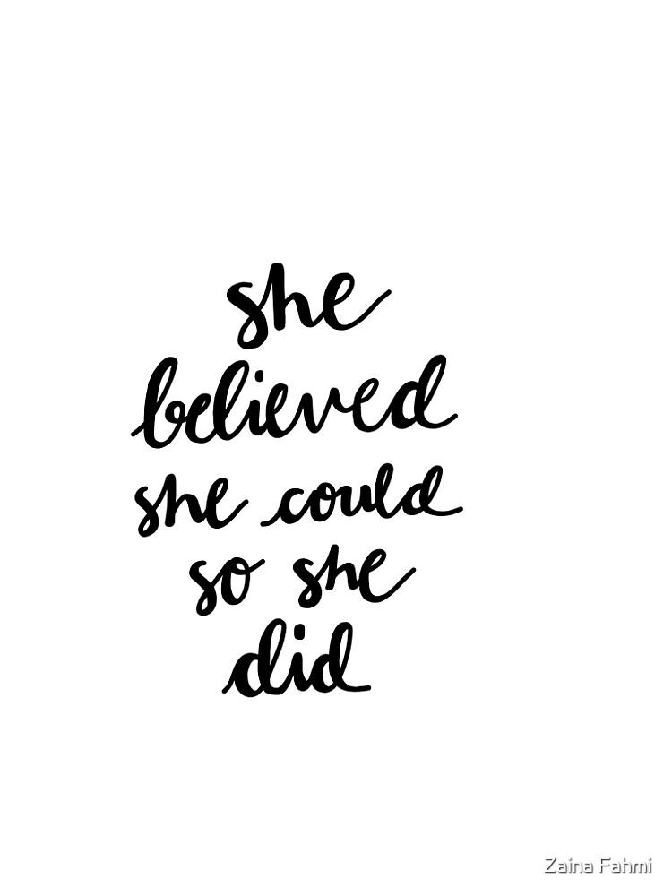 She Believed She Could So She Did by Zaina Fahmi