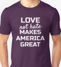 Love Not Hate Makes America Great; Womens March Washington T-Shirt