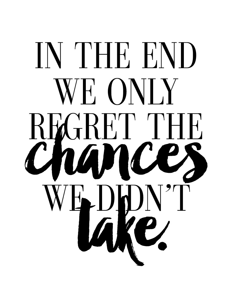 Modern Home Decor, Wall Art In The End We Only Regret The Chances We Didn't Take Print,Inspirational Quote by Nathan Moore