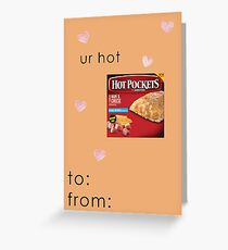 You're Hot - Hot Pockets - Funny Valentine Card Greeting Card