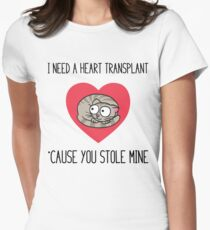 Cat In Heart: I Need A Transplant  Women's Fitted T-Shirt