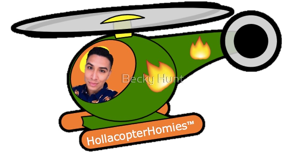 HollacopterHomies™ by Becky Hunt