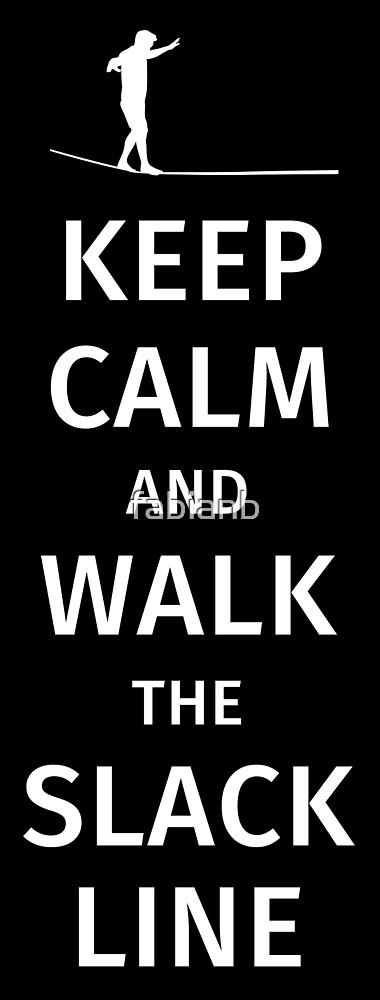 Keep Calm and Walk the Slackline by fabianb