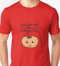 sin(gerine)/cos(gerine) = tangerine  Unisex T-Shirt